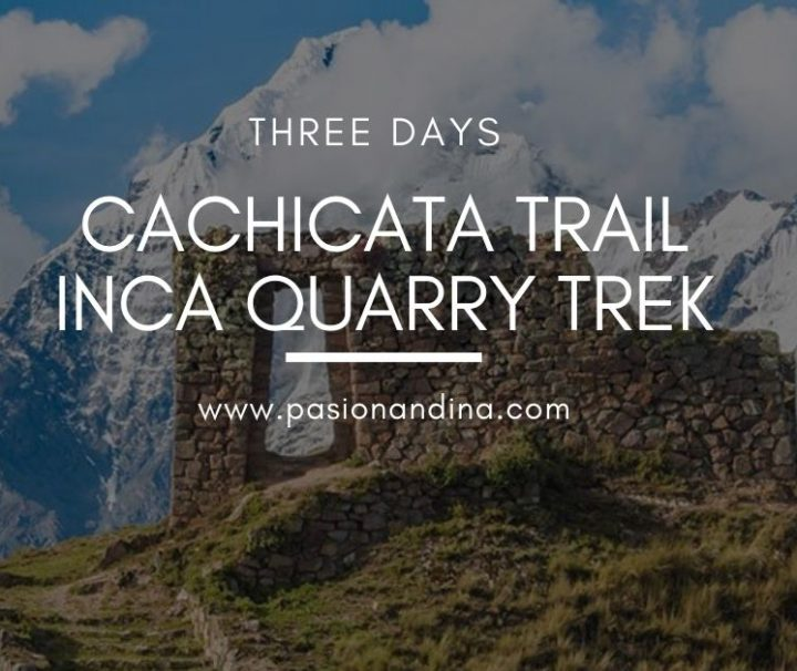 Cachicata Trail - Inca Quarry Trek